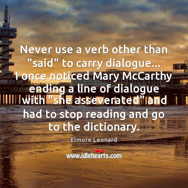 """Never use a verb other than """"said"""" to carry dialogue… I once Image"""