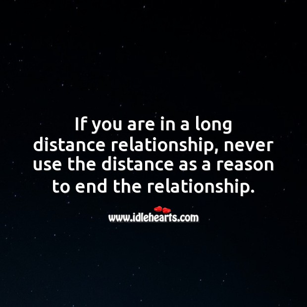 Image, Never use the distance as a reason to end the relationship.