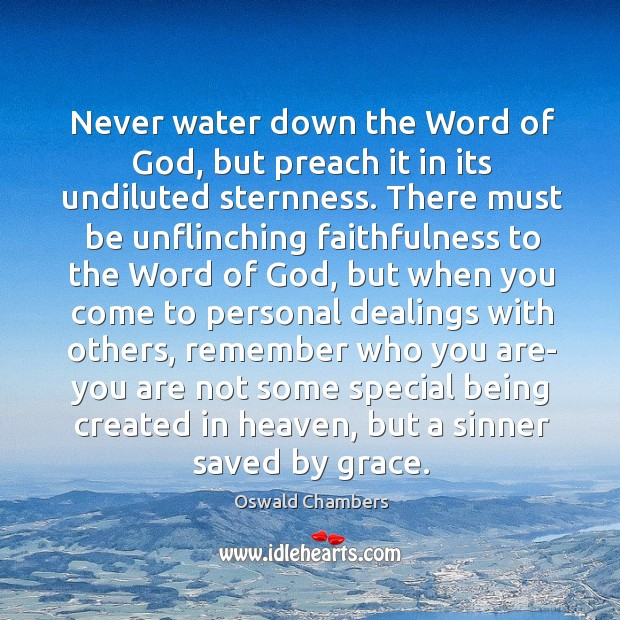 Image, Never water down the Word of God, but preach it in its