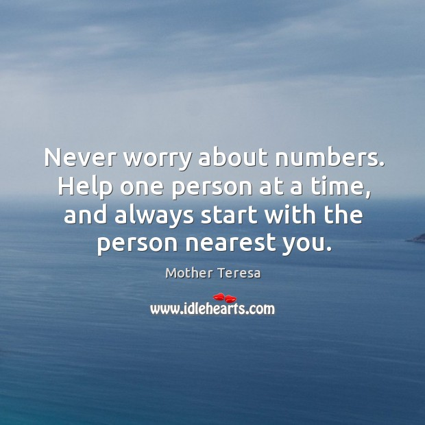 Image, Never worry about numbers. Help one person at a time.