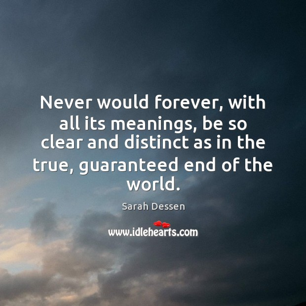Never would forever, with all its meanings, be so clear and distinct Image