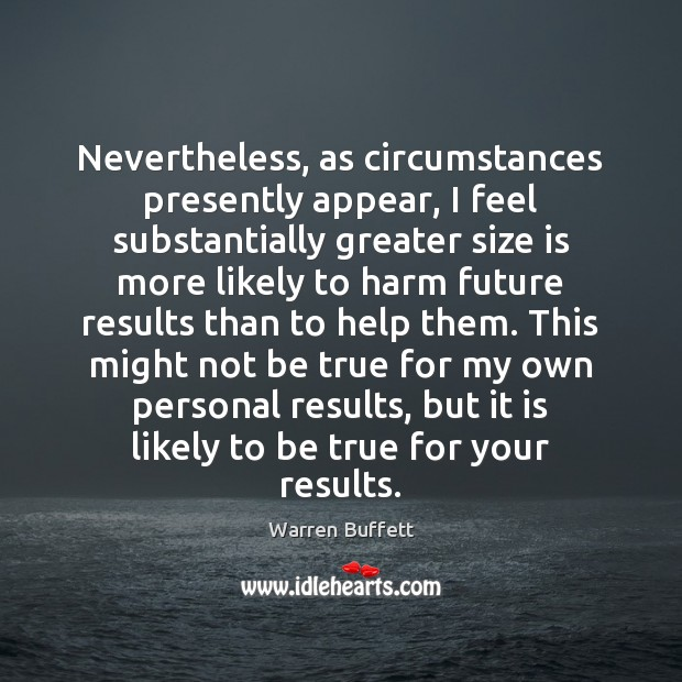 Image, Nevertheless, as circumstances presently appear, I feel substantially greater size is more
