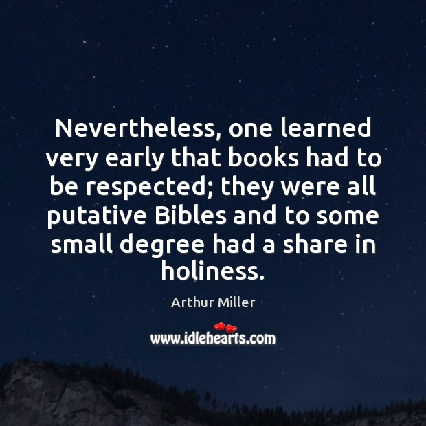 Nevertheless, one learned very early that books had to be respected; they Image
