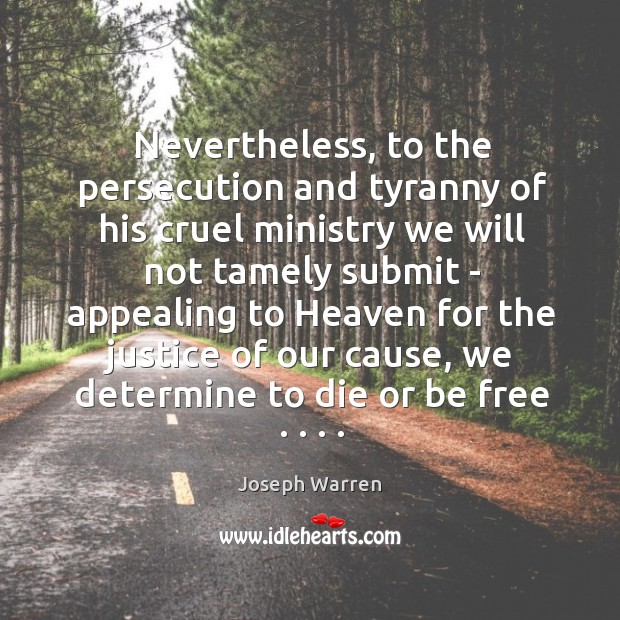 Nevertheless, to the persecution and tyranny of his cruel ministry we will Image