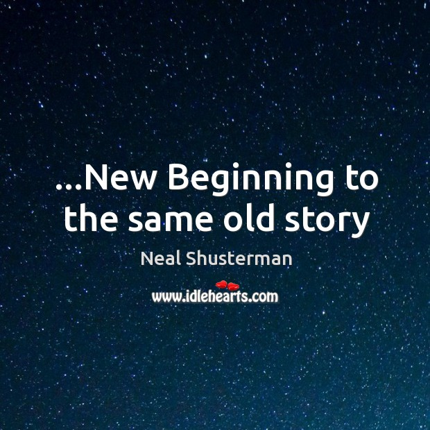 …New Beginning to the same old story Image