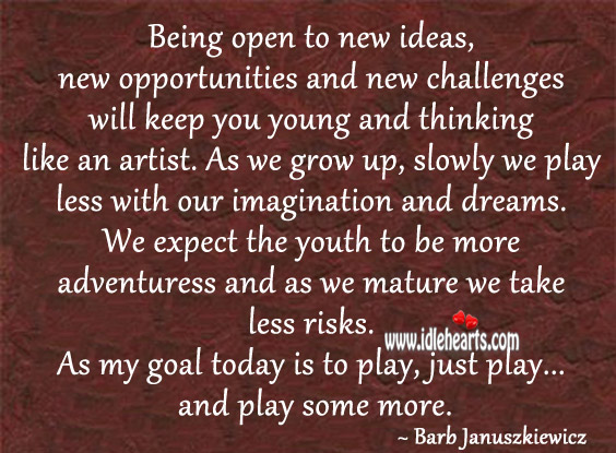 Image, My goal is to play, just play… And play some more.