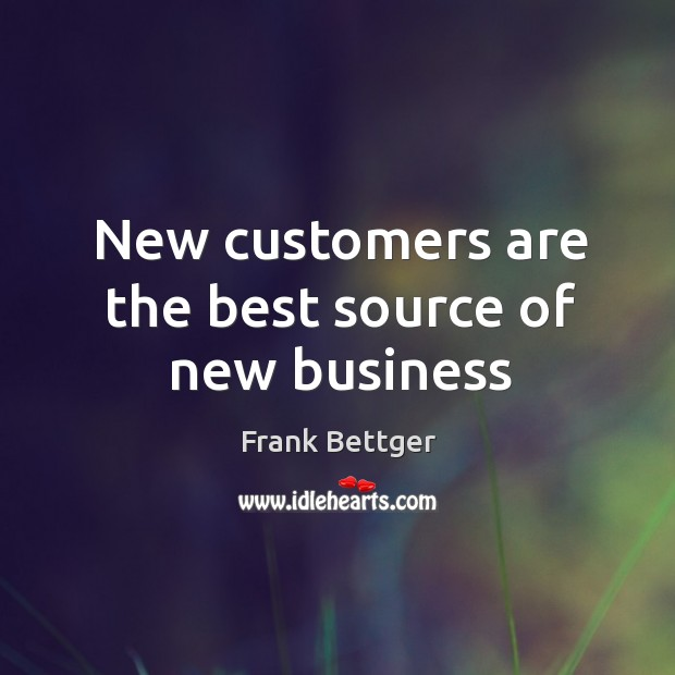 New customers are the best source of new business Image