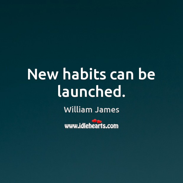 Image, New habits can be launched.