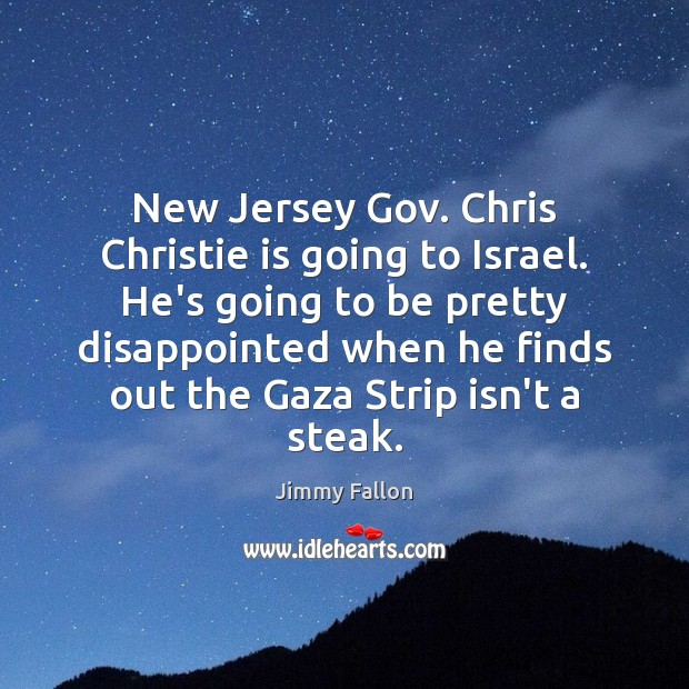 New Jersey Gov. Chris Christie is going to Israel. He's going to Image
