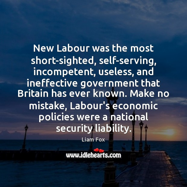 New Labour was the most short-sighted, self-serving, incompetent, useless, and ineffective government Image