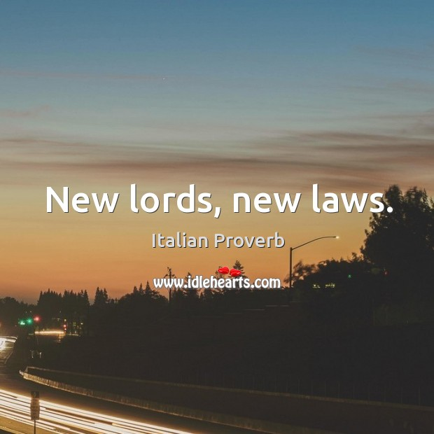 New lords, new laws. Image