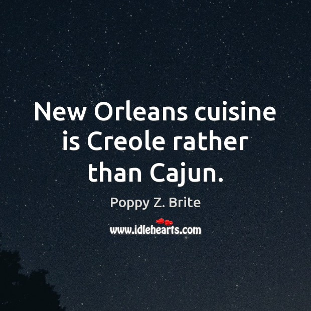 New Orleans cuisine is Creole rather than Cajun. Image