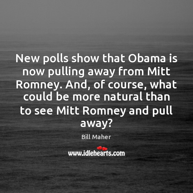 New polls show that Obama is now pulling away from Mitt Romney. Image