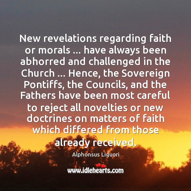 Image, New revelations regarding faith or morals … have always been abhorred and challenged