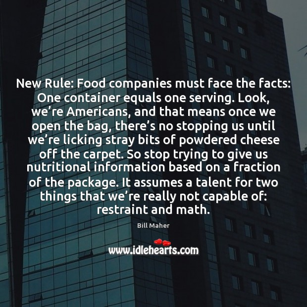 New Rule: Food companies must face the facts: One container equals one Image