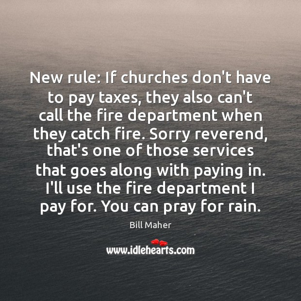 New rule: If churches don't have to pay taxes, they also can't Image