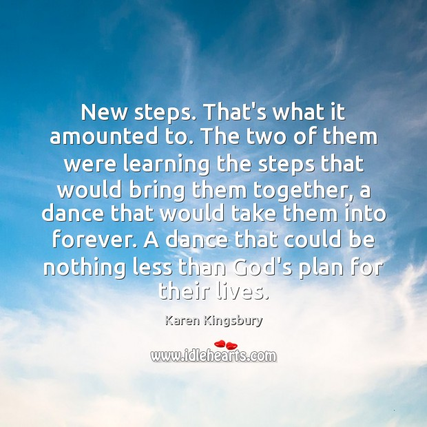 New steps. That's what it amounted to. The two of them were Image