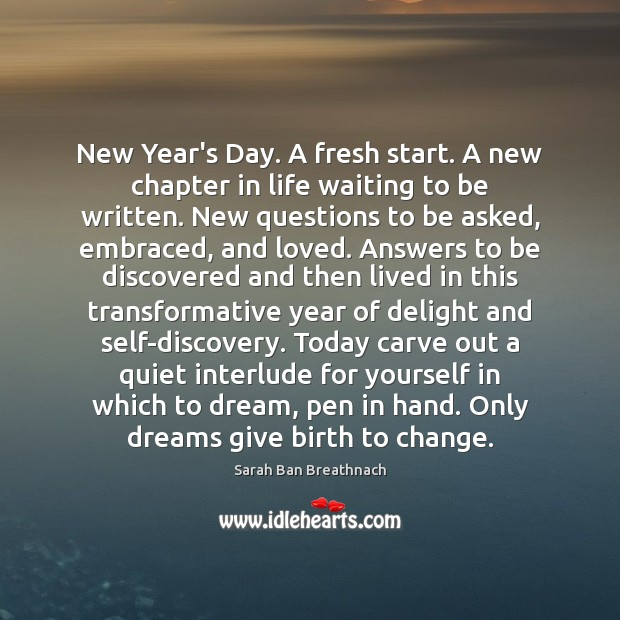 New Year's Day. A fresh start. A new chapter in life waiting Sarah Ban Breathnach Picture Quote