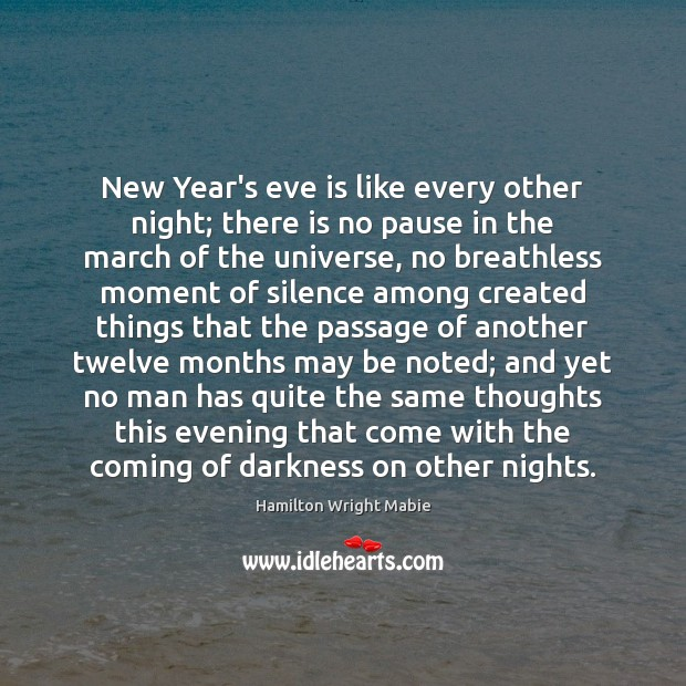 Image, New Year's eve is like every other night; there is no pause