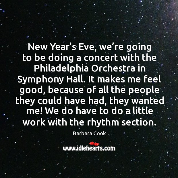 New year's eve, we're going to be doing a concert with the philadelphia orchestra Image