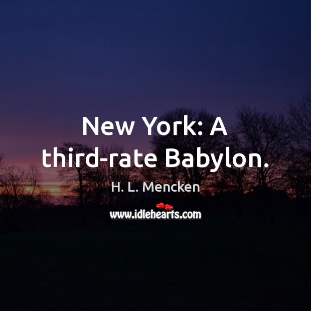 Image, New York: A third-rate Babylon.