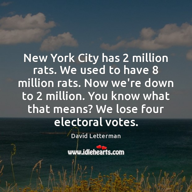 New York City has 2 million rats. We used to have 8 million rats. Image