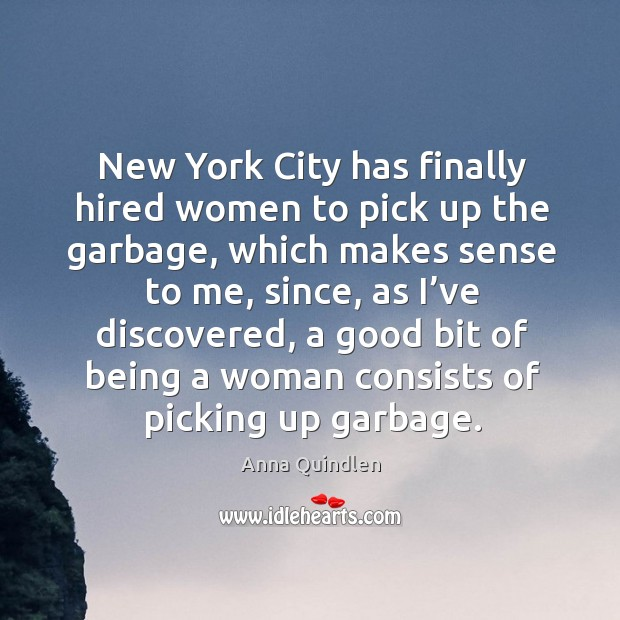 Image, New york city has finally hired women to pick up the garbage