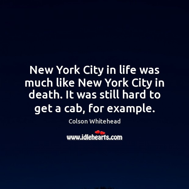 New York City in life was much like New York City in Image