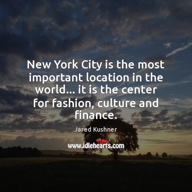 New York City is the most important location in the world… it Image