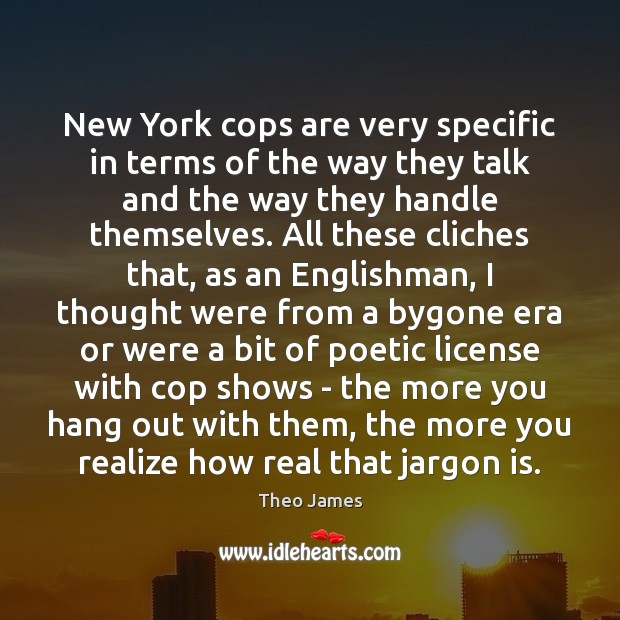 New York cops are very specific in terms of the way they Image