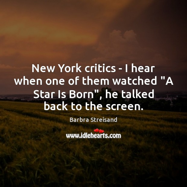 """New York critics – I hear when one of them watched """"A Image"""