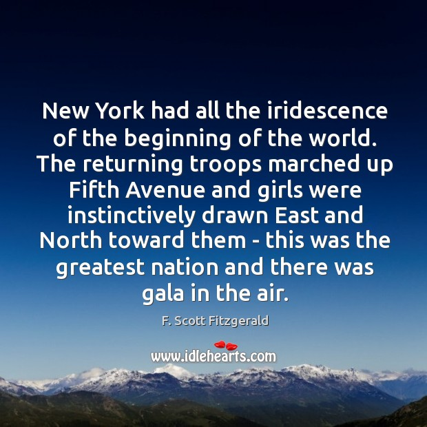 Image, New York had all the iridescence of the beginning of the world.