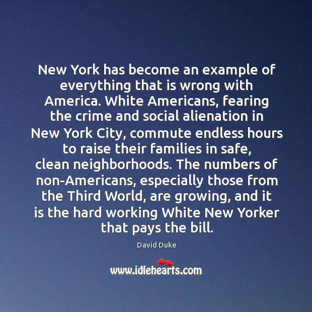New York has become an example of everything that is wrong with David Duke Picture Quote