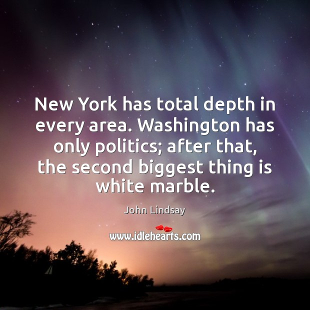 New York has total depth in every area. Washington has only politics; Image