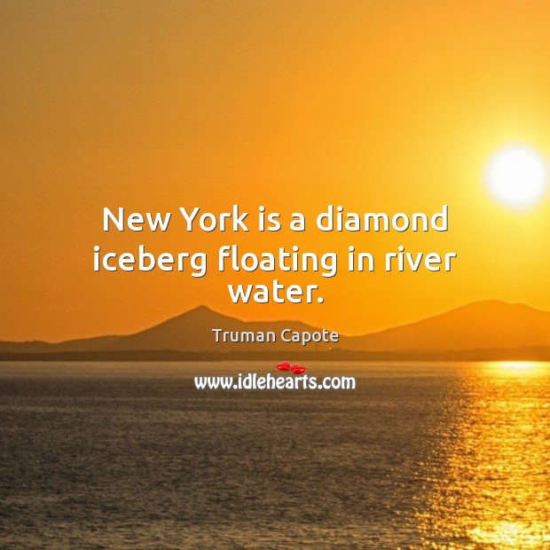 Image, New York is a diamond iceberg floating in river water.
