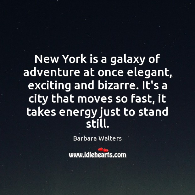 Image, New York is a galaxy of adventure at once elegant, exciting and