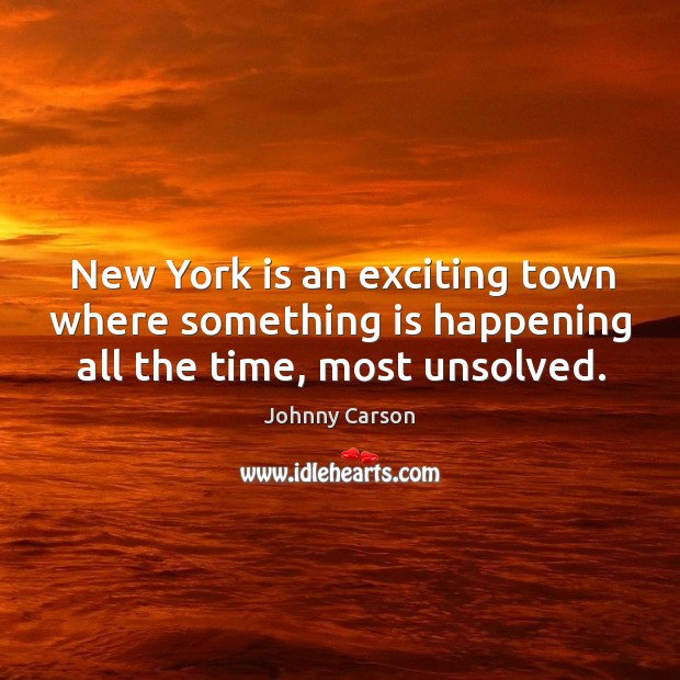 New york is an exciting town where something is happening all the time, most unsolved. Image