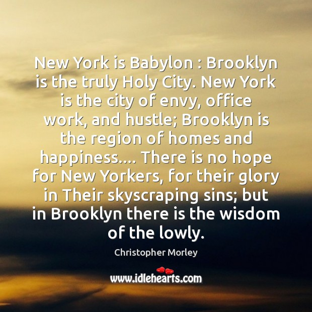 Image, New York is Babylon : Brooklyn is the truly Holy City. New York