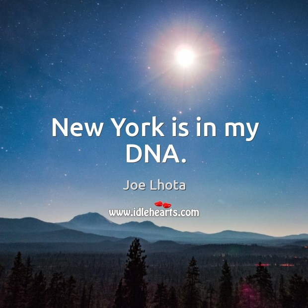 New York is in my DNA. Image