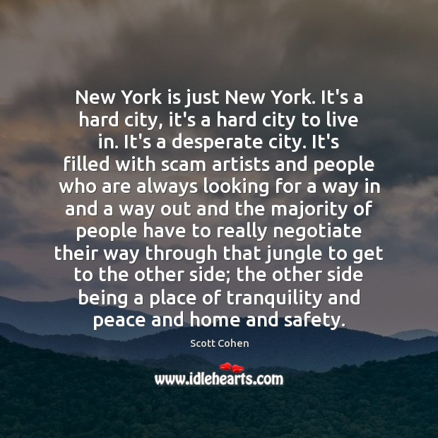 New York is just New York. It's a hard city, it's a Image