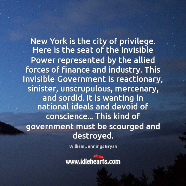 Image, New York is the city of privilege. Here is the seat of
