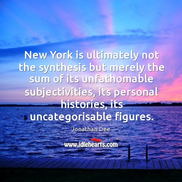 New York is ultimately not the synthesis but merely the sum of Image