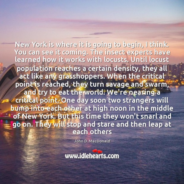 New York is where it is going to begin, I think. You John D. MacDonald Picture Quote