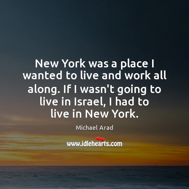 Image, New York was a place I wanted to live and work all