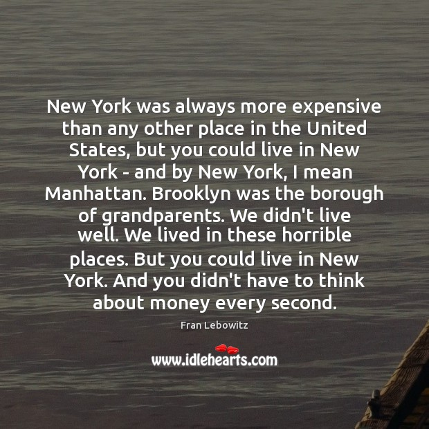 Image, New York was always more expensive than any other place in the