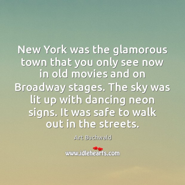 New York was the glamorous town that you only see now in Image