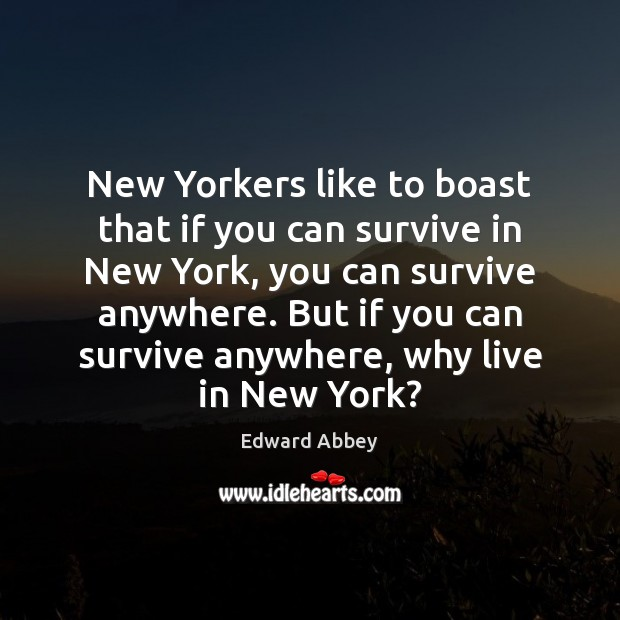 New Yorkers like to boast that if you can survive in New Image