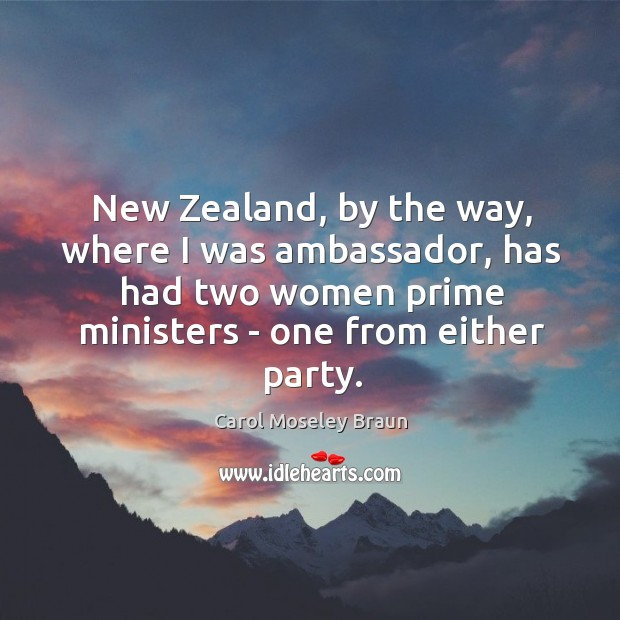 Image, New Zealand, by the way, where I was ambassador, has had two