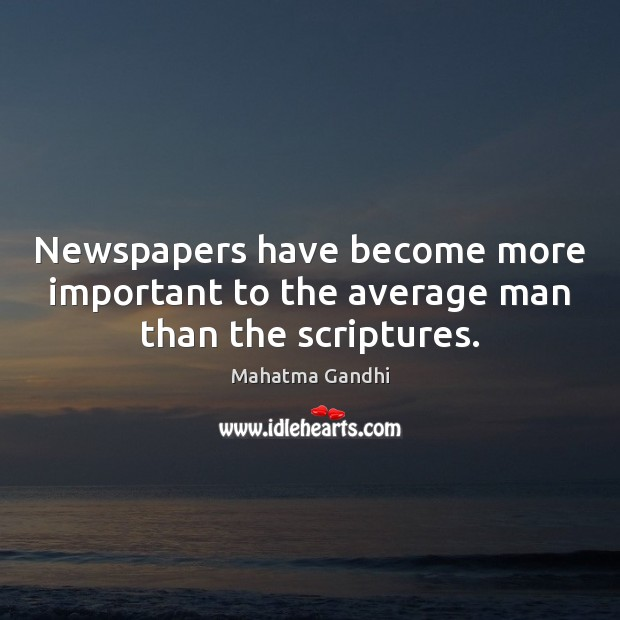 Newspapers have become more important to the average man than the scriptures. Image