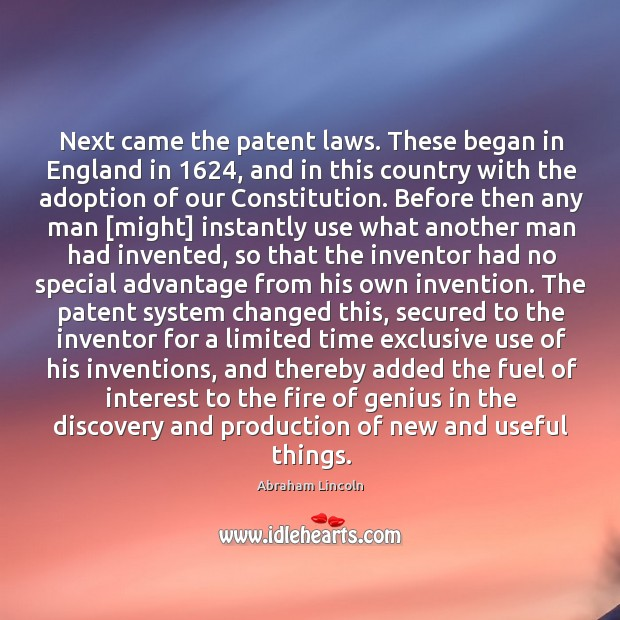 Next came the patent laws. These began in England in 1624, and in Image